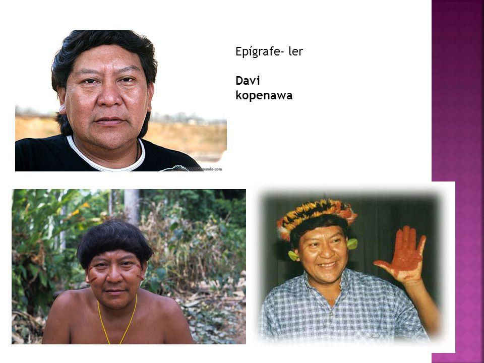 Epígrafe- ler Davi kopenawa