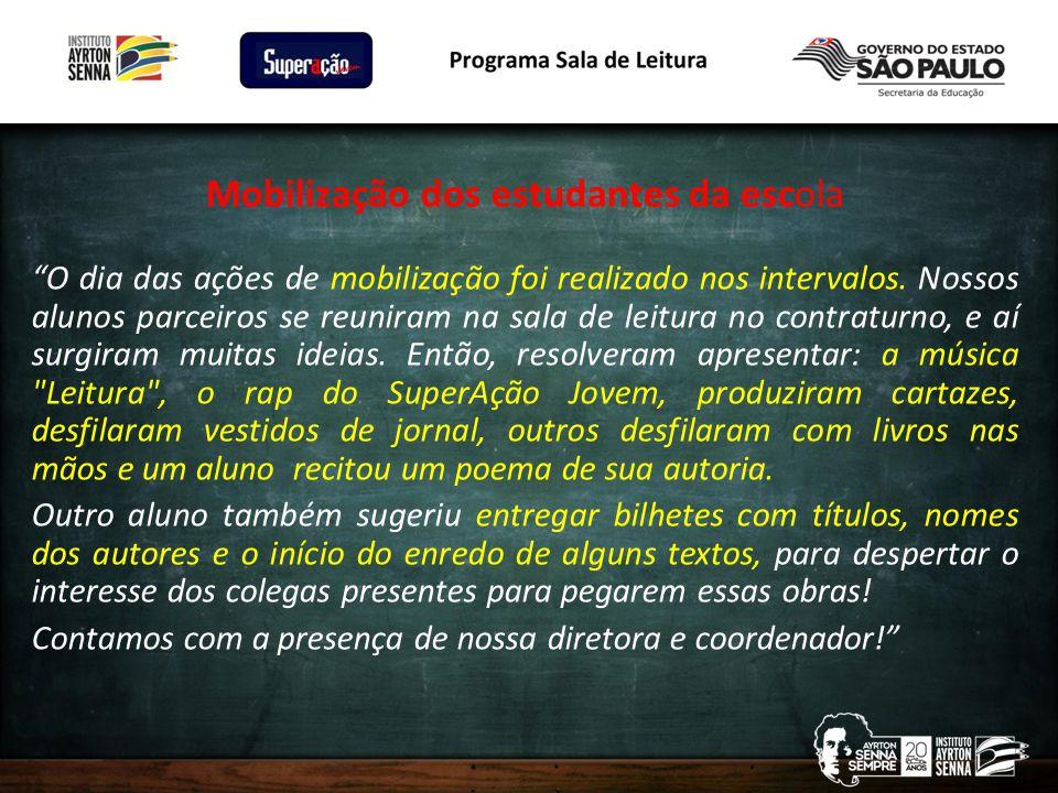 Mobilização dos estudantes da escola O dia das ações de mobilização foi realizado nos intervalos.