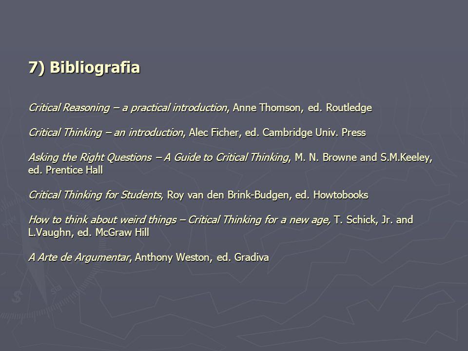 7) Bibliografia Critical Reasoning – a practical introduction, Anne Thomson, ed.
