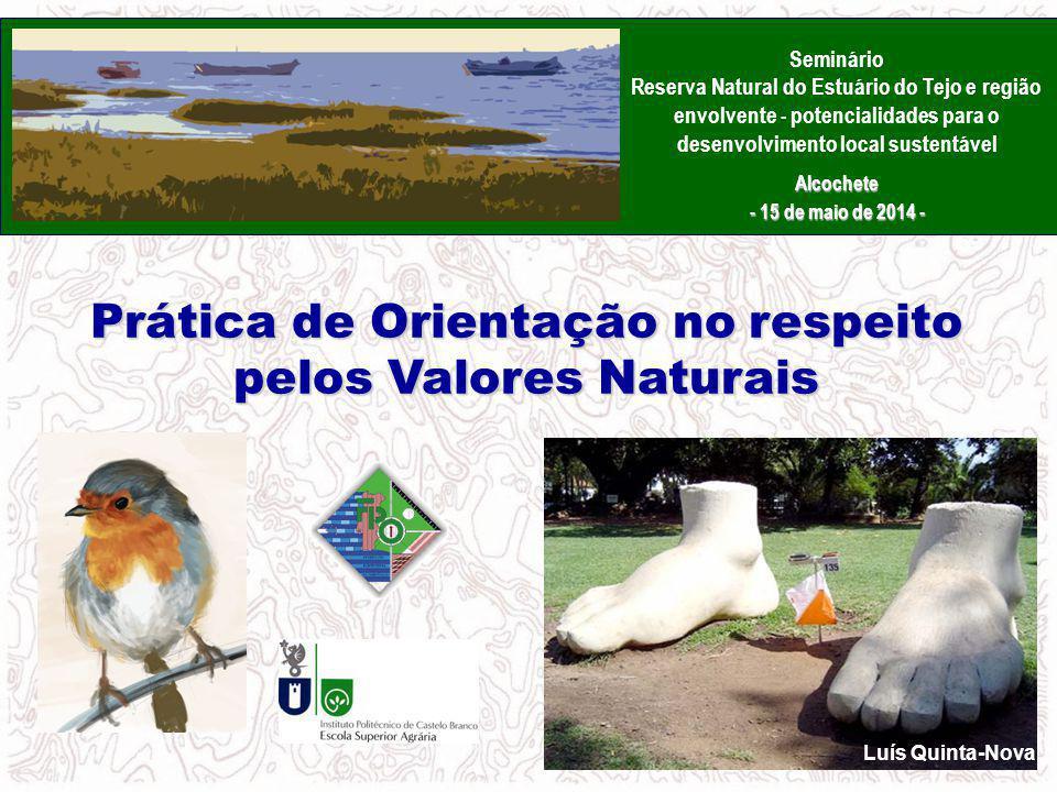 Prática de Orientação no respeito pelos Valores Naturais Luís Quinta-Nova Seminário Reserva Natural do Estuário do Tejo e região envolvente - potencia