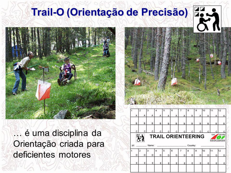 … é uma disciplina da Orientação criada para deficientes motores Trail-O (Orientação de Precisão)