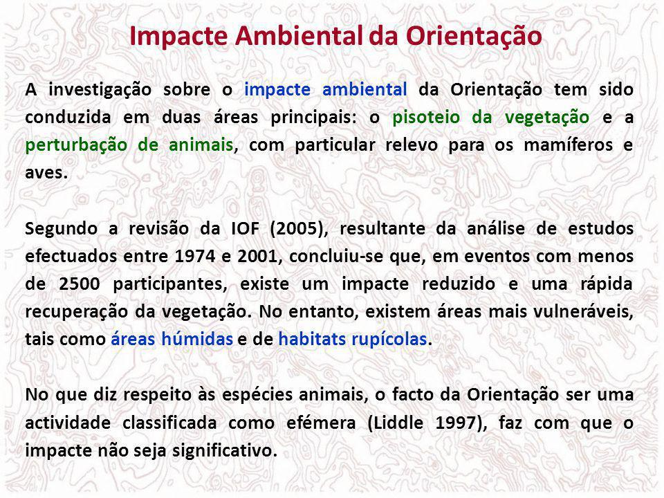 Impacte Ambiental da Orientação A investigação sobre o impacte ambiental da Orientação tem sido conduzida em duas áreas principais: o pisoteio da vege