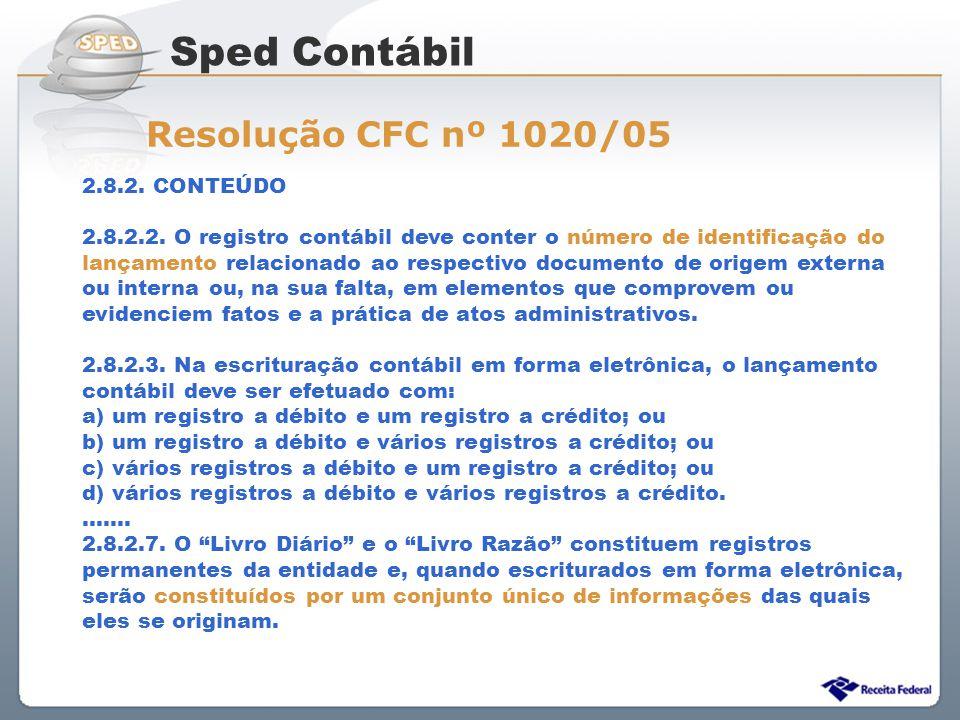 Sistema Público de Escrituração Digital 2.8.2. CONTEÚDO 2.8.2.2. O registro contábil deve conter o número de identificação do lançamento relacionado a