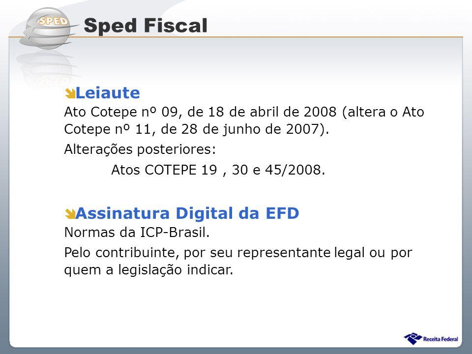 Sistema Público de Escrituração Digital Leiaute Ato Cotepe nº 09, de 18 de abril de 2008 (altera o Ato Cotepe nº 11, de 28 de junho de 2007). Alteraçõ