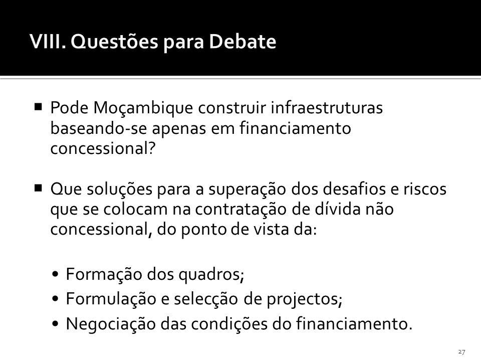 27 Pode Moçambique construir infraestruturas baseando-se apenas em financiamento concessional? Que soluções para a superação dos desafios e riscos que