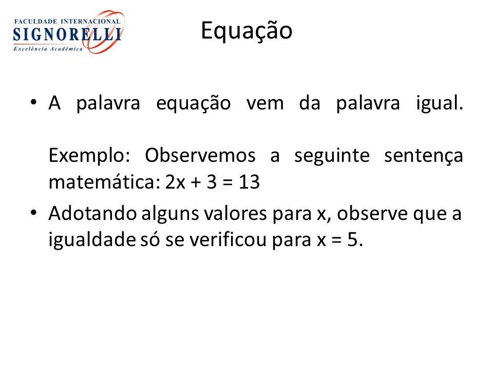 Equação A palavra equação vem da palavra igual.