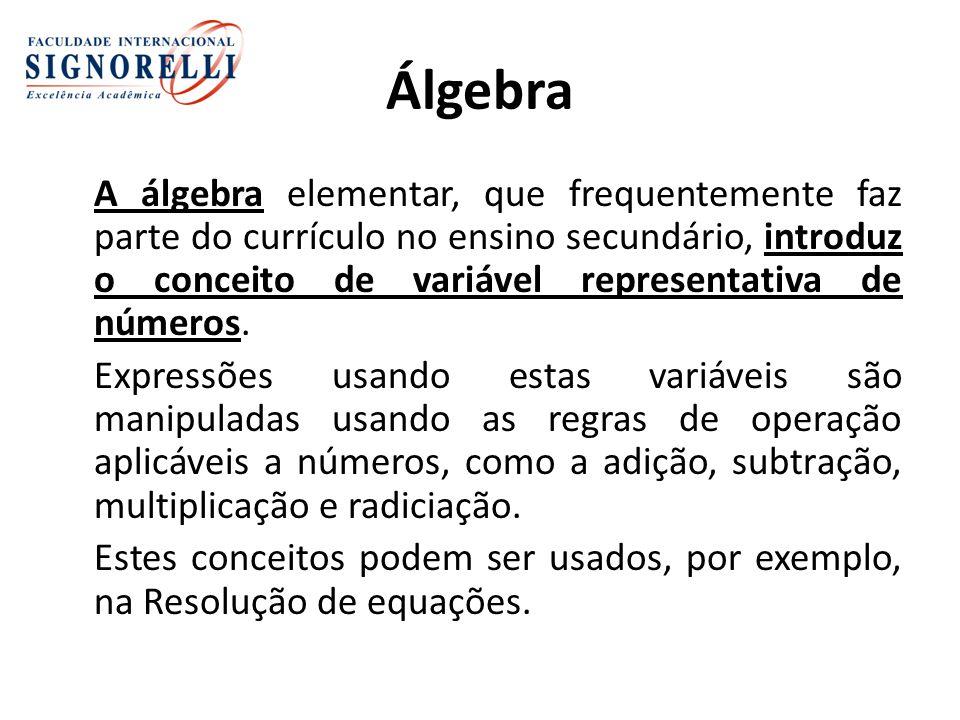 Álgebra A álgebra elementar, que frequentemente faz parte do currículo no ensino secundário, introduz o conceito de variável representativa de números.