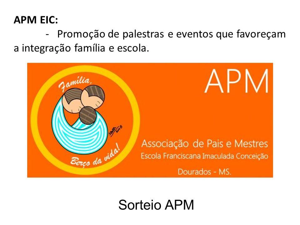 Sorteio APM APM EIC: - Promoção de palestras e eventos que favoreçam a integração família e escola.