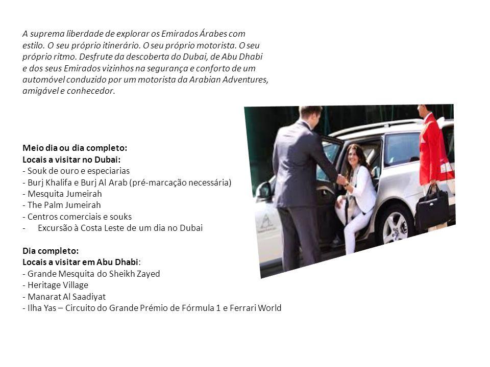 A suprema liberdade de explorar os Emirados Árabes com estilo. O seu próprio itinerário. O seu próprio motorista. O seu próprio ritmo. Desfrute da des