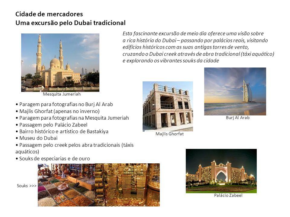 Cidade de mercadores Uma excursão pelo Dubai tradicional Esta fascinante excursão de meio dia oferece uma visão sobre a rica história do Dubai – passa