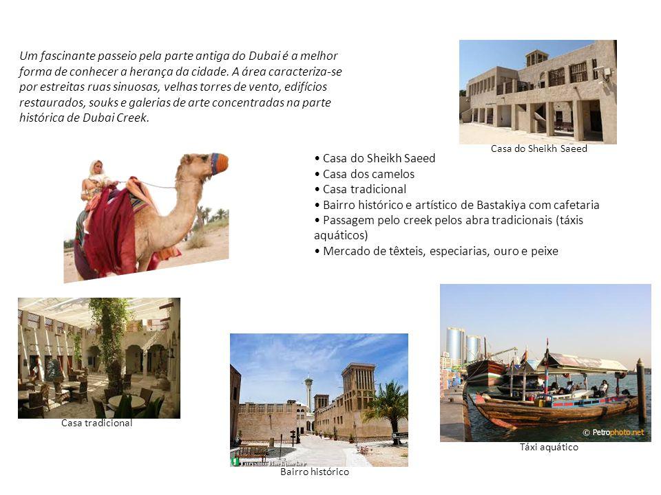 Um fascinante passeio pela parte antiga do Dubai é a melhor forma de conhecer a herança da cidade. A área caracteriza-se por estreitas ruas sinuosas,