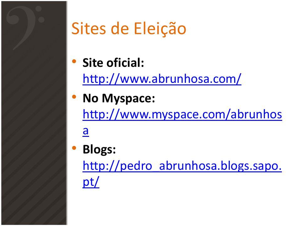 Sites de Eleição Site oficial: http://www.abrunhosa.com/ http://www.abrunhosa.com/ No Myspace: http://www.myspace.com/abrunhos a http://www.myspace.com/abrunhos a Blogs: http://pedro_abrunhosa.blogs.sapo.