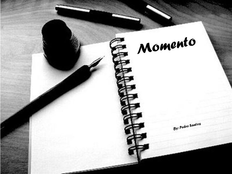 Momento By: Pedro Santos