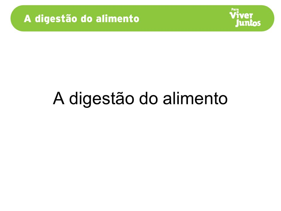 A digestão do alimento