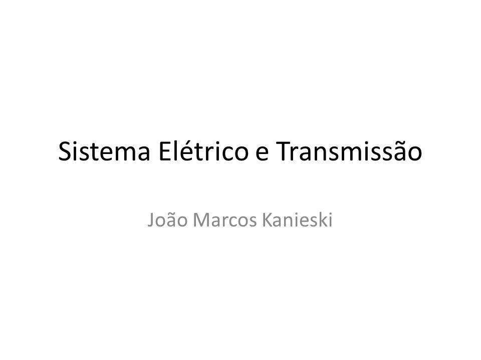 Sistema Elétrico e Transmissão João Marcos Kanieski