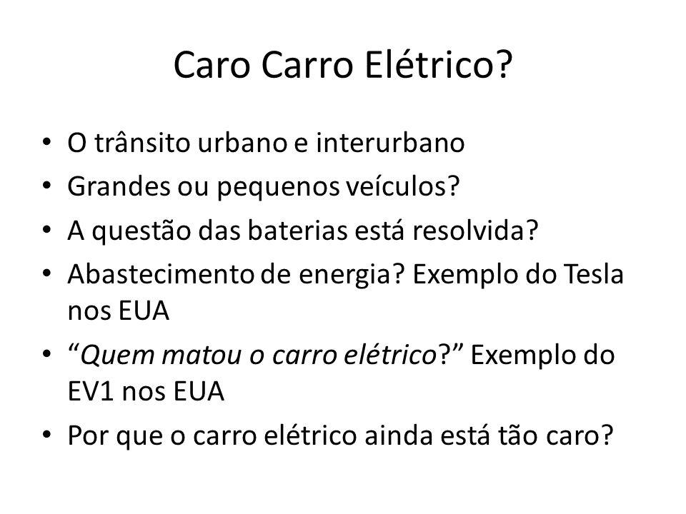 Caro Carro Elétrico.O trânsito urbano e interurbano Grandes ou pequenos veículos.