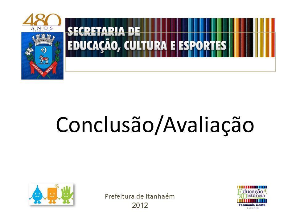 Conclusão/Avaliação Prefeitura de Itanhaém 2012