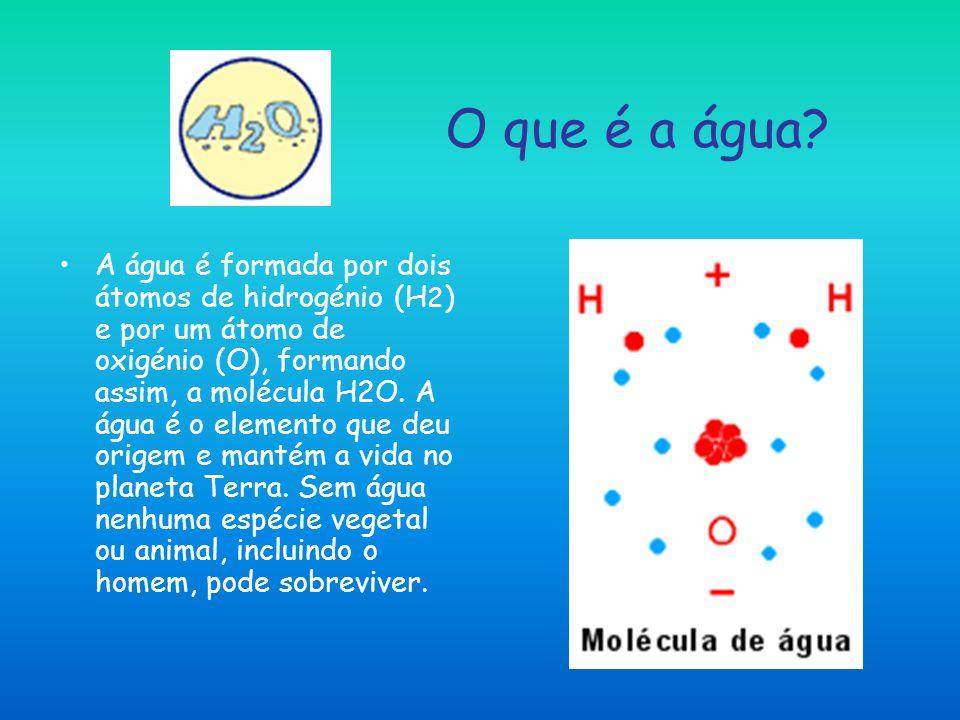 O que é a água? A água é formada por dois átomos de hidrogénio (H 2 ) e por um átomo de oxigénio (O), formando assim, a molécula H2O. A água é o eleme
