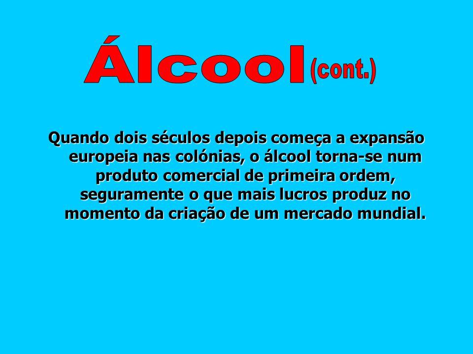 O procedimento para produzir álcool destilado deve- se aos árabes, mas o seu desenvolvimento industrial começou nos países cristãos do mediterrâneo a