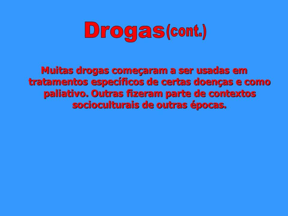 Droga é qualquer substância que possui propriedades farmacológicas que conduzem a uma tolerância do organismo, entre outras coisas e que na maioria do