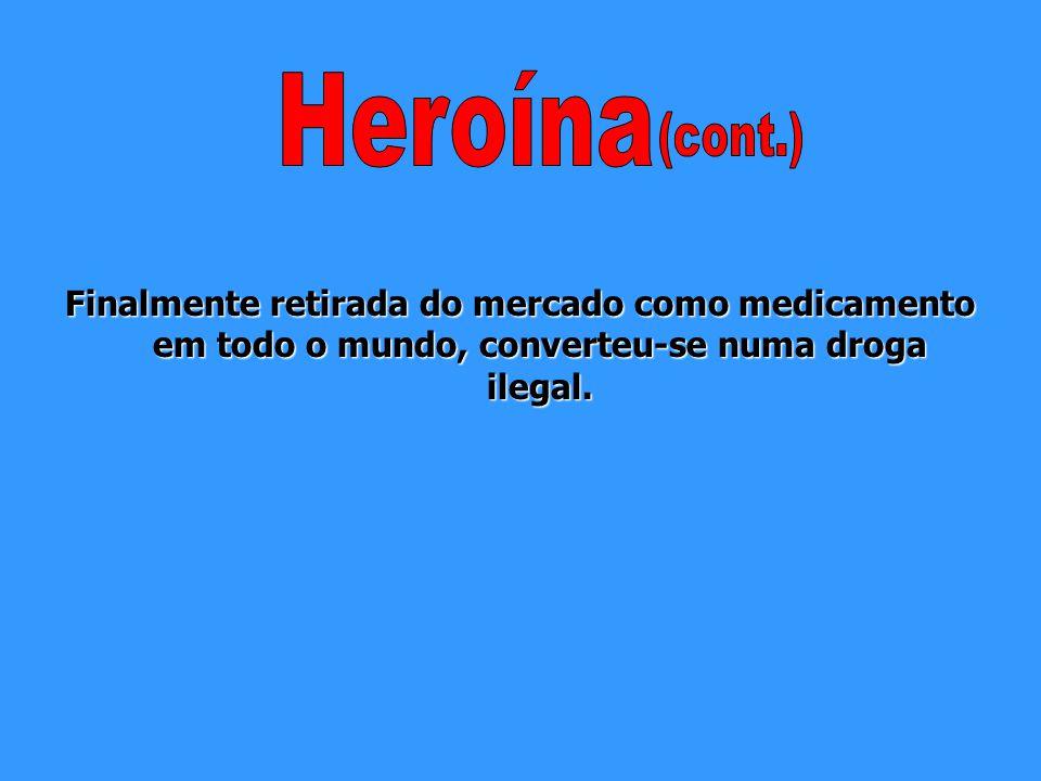 Tinha sido descoberta a heroína. Pensaram que serviria para tratar os dependentes da morfina, assim como outras doenças (por exemplo, a tuberculose).