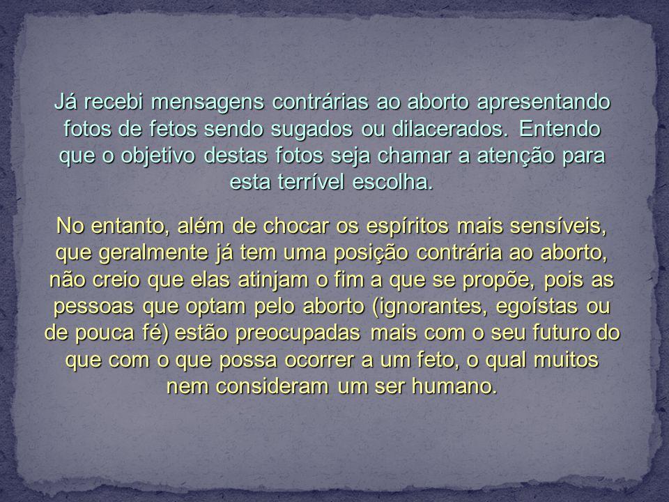 A pouca fé está por trás de muitos casos de aborto, pois a pessoa acredita-se incapaz de levar adiante uma gestação que ela julga não ser planejada. N