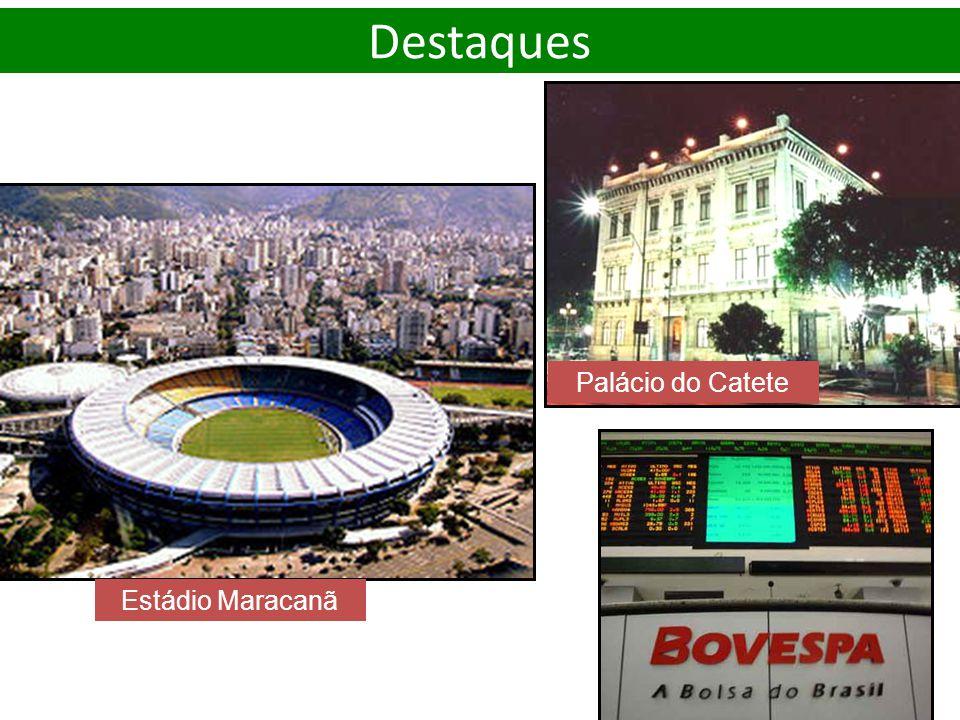 Estádio Maracanã Palácio do Catete Destaques