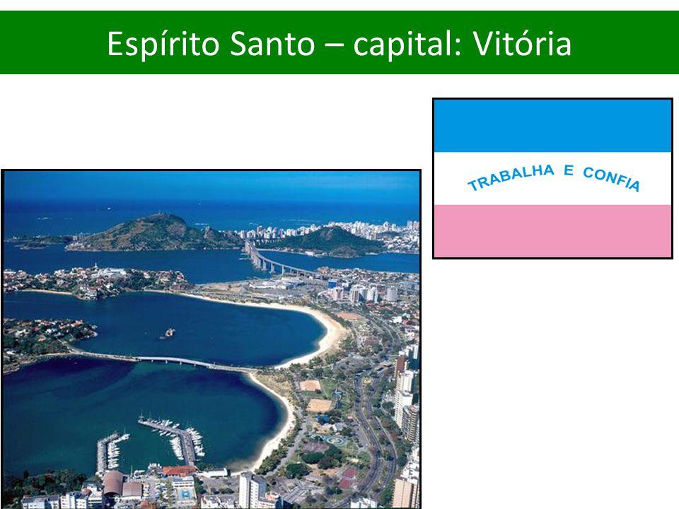 Espírito Santo – capital: Vitória