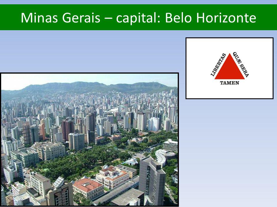 Minas Gerais – capital: Belo Horizonte
