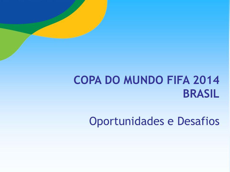 COPA DO MUNDO FIFA 2014 BRASIL Oportunidades e Desafios