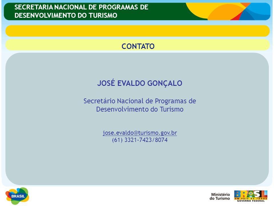 CONTATO JOSÉ EVALDO GONÇALO Secretário Nacional de Programas de Desenvolvimento do Turismo jose.evaldo@turismo.gov.br (61) 3321-7423/8074 SECRETARIA N