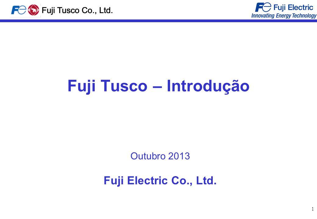 1 Fuji Tusco – Introdução Outubro 2013 Fuji Electric Co., Ltd.