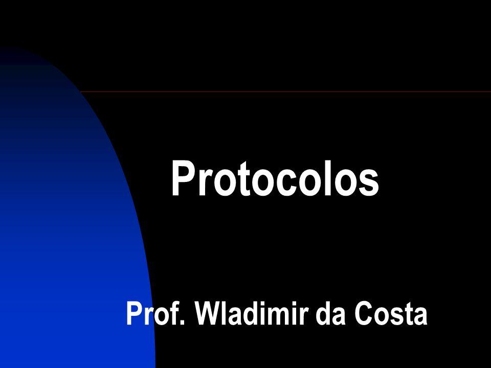 Protocolos Prof. Wladimir da Costa