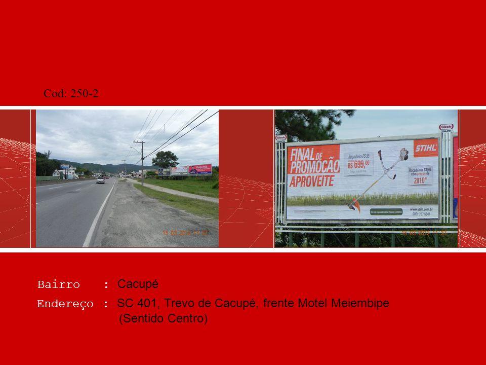 Bairro : Sto Antônio de Lisboa Endereço : SC 401, Polícia Rodoviária, Pedágio (Sentido Praias Norte) Cod: 280-3