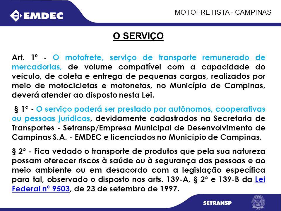 MOTOFRETISTA - CAMPINAS O SERVIÇO Art. 1º - O motofrete, serviço de transporte remunerado de mercadorias, de volume compatível com a capacidade do veí