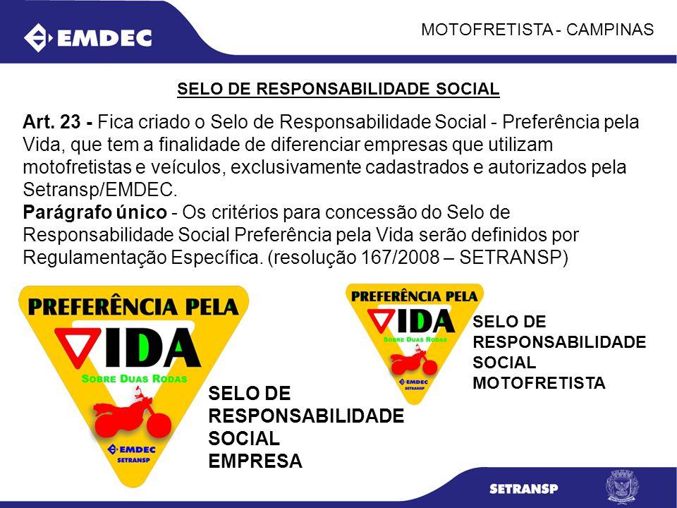 MOTOFRETISTA - CAMPINAS SELO DE RESPONSABILIDADE SOCIAL Art. 23 - Fica criado o Selo de Responsabilidade Social - Preferência pela Vida, que tem a fin