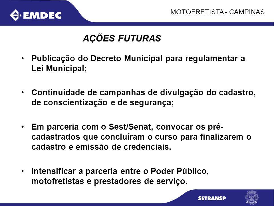 MOTOFRETISTA - CAMPINAS Publicação do Decreto Municipal para regulamentar a Lei Municipal; Continuidade de campanhas de divulgação do cadastro, de con