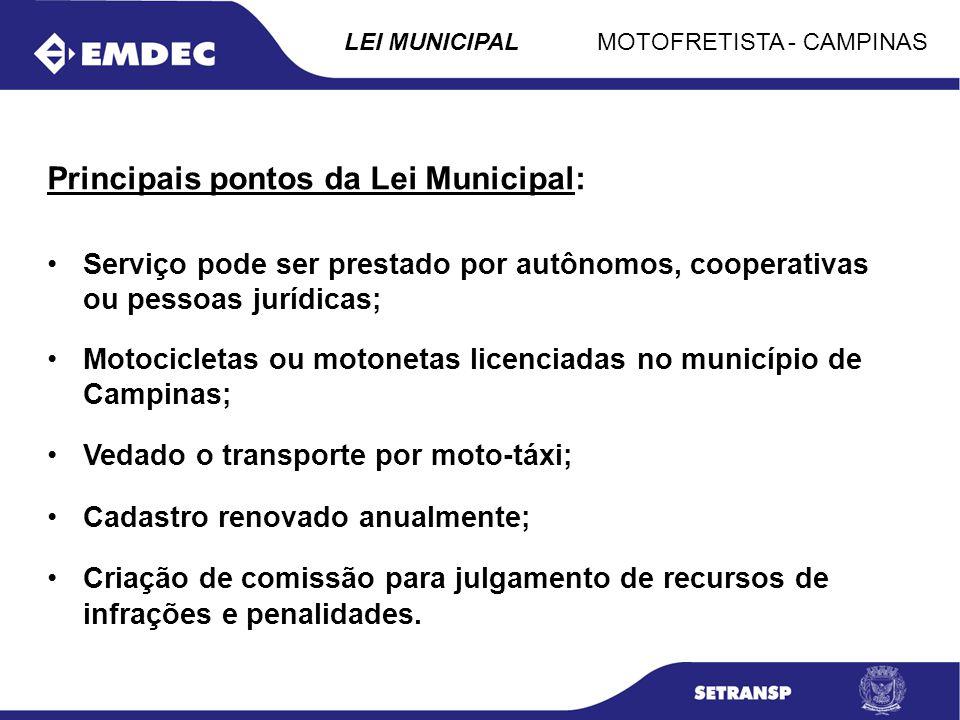 MOTOFRETISTA - CAMPINASLEI MUNICIPAL Principais pontos da Lei Municipal: Serviço pode ser prestado por autônomos, cooperativas ou pessoas jurídicas; M