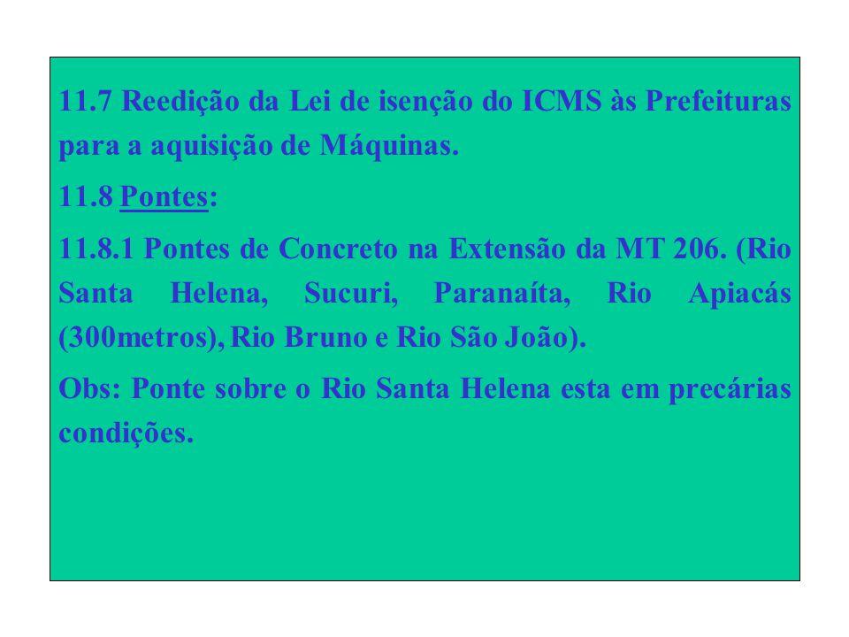 11.7 Reedição da Lei de isenção do ICMS às Prefeituras para a aquisição de Máquinas.