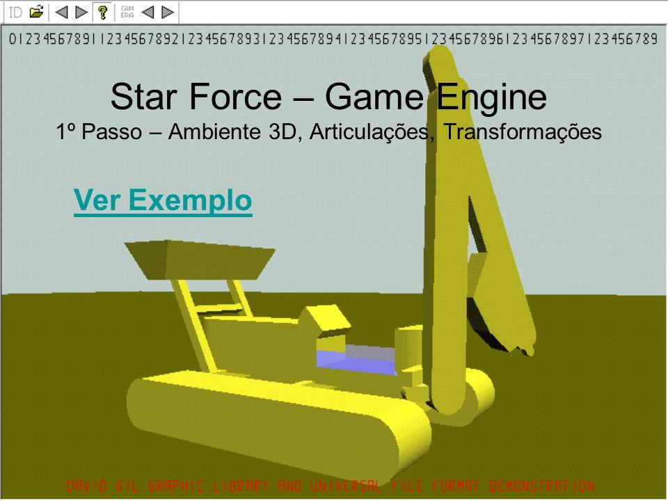 Star Force – Game Engine 1º Passo – Ambiente 3D, Articulações, Transformações Ver Exemplo