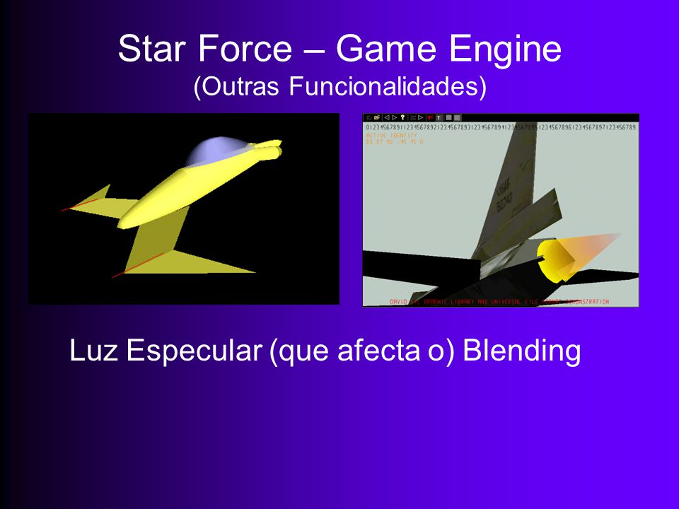Star Force – Game Engine (Outras Funcionalidades) Luz Especular (que afecta o) Blending