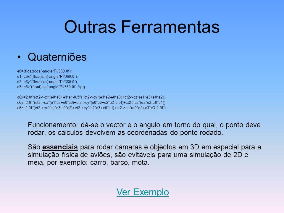 Outras Ferramentas Quaterniões e0=(float)cos(-angle*PI/360.0f); e1=c6x*(float)sin(-angle*PI/360.0f); e2=c6y*(float)sin(-angle*PI/360.0f); e3=c6z*(floa