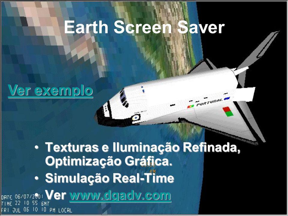 Earth Screen Saver Texturas e Iluminação Refinada, Optimização Gráfica.Texturas e Iluminação Refinada, Optimização Gráfica. Simulação Real-TimeSimulaç