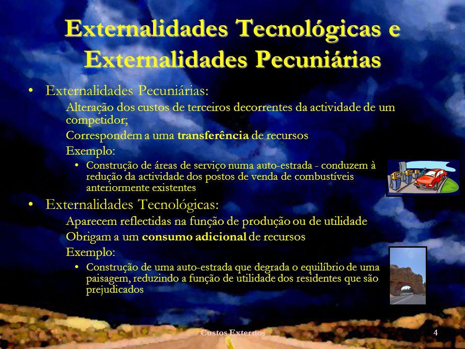 Custos Externos5 Transportes e Ambiente: Optimização de Custos Até onde levar a redução das externalidades tecnológicas.