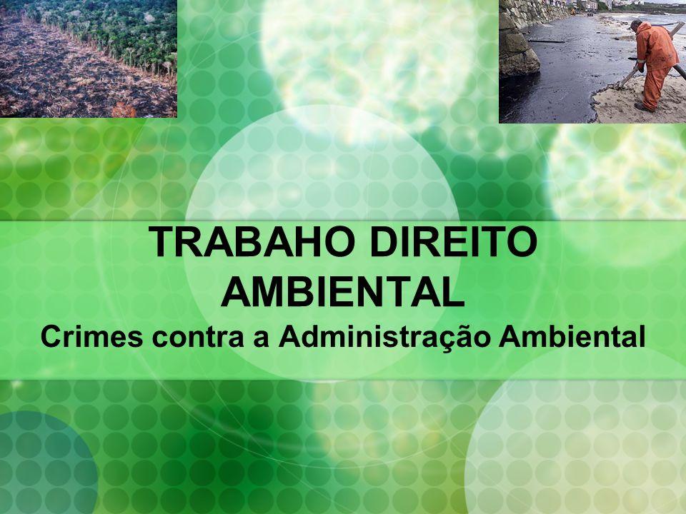 TRABAHO DIREITO AMBIENTAL Crimes contra a Administração Ambiental