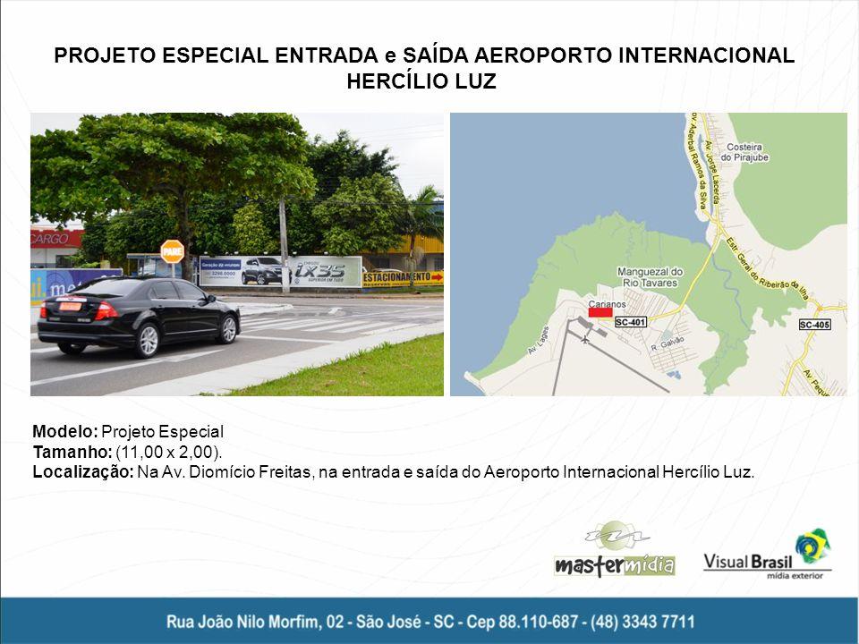 PROJETO ESPECIAL ENTRADA e SAÍDA AEROPORTO INTERNACIONAL HERCÍLIO LUZ Modelo: Projeto Especial Tamanho: (11,00 x 2,00). Localização: Na Av. Diomício F