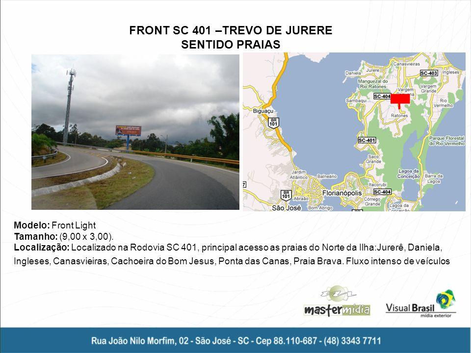 Modelo: Front Light Tamanho: (9,00 x 3,00). Localização: Localizado na Rodovia SC 401, principal acesso as praias do Norte da Ilha:Jurerê, Daniela, In