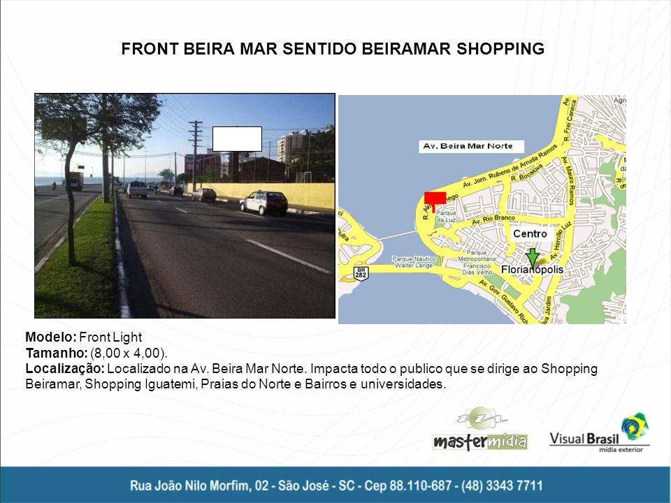 Modelo: Front Light Tamanho: (8,00 x 4,00). Localização: Localizado na Av. Beira Mar Norte. Impacta todo o publico que se dirige ao Shopping Beiramar,