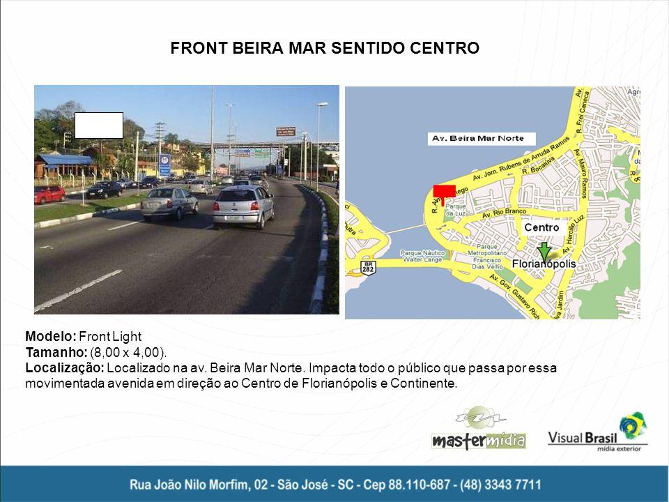 Modelo: Front Light Tamanho: (8,00 x 4,00). Localização: Localizado na av. Beira Mar Norte. Impacta todo o público que passa por essa movimentada aven
