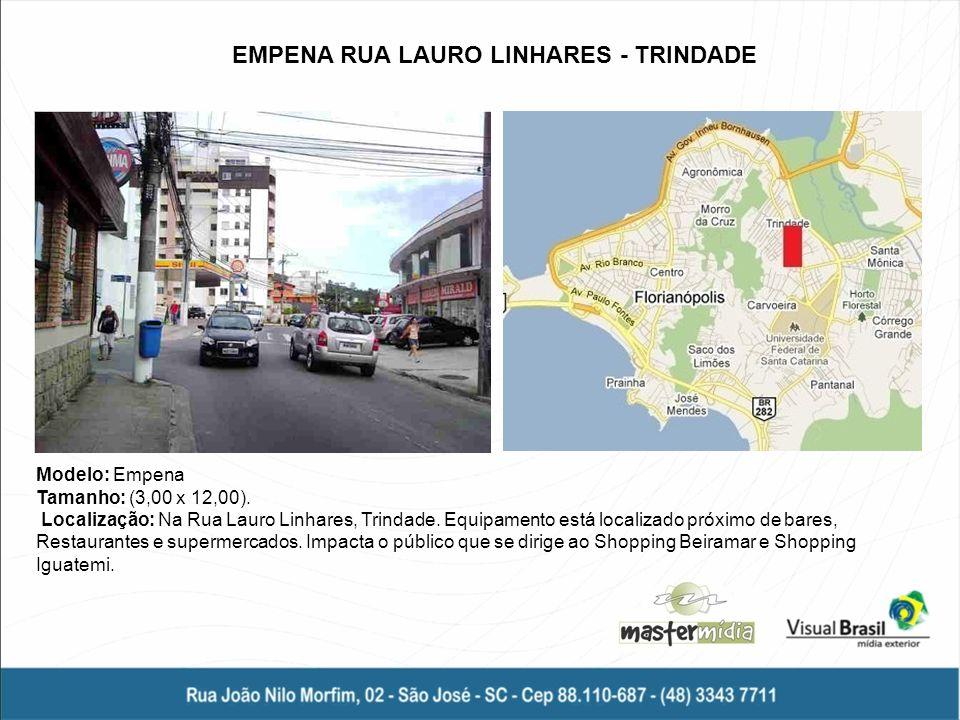 Modelo: Empena Tamanho: (3,00 x 12,00). Localização: Na Rua Lauro Linhares, Trindade. Equipamento está localizado próximo de bares, Restaurantes e sup